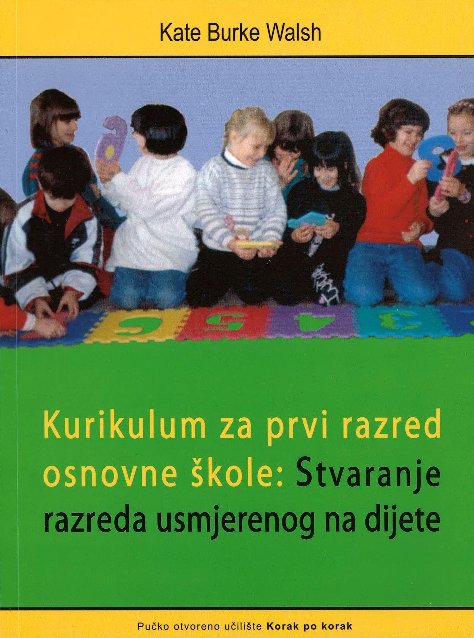 KURIKULUM ZA PRVI RAZRED OSNOVNE ŠKOLE - Stvaranje razreda usmjerenog na dijete