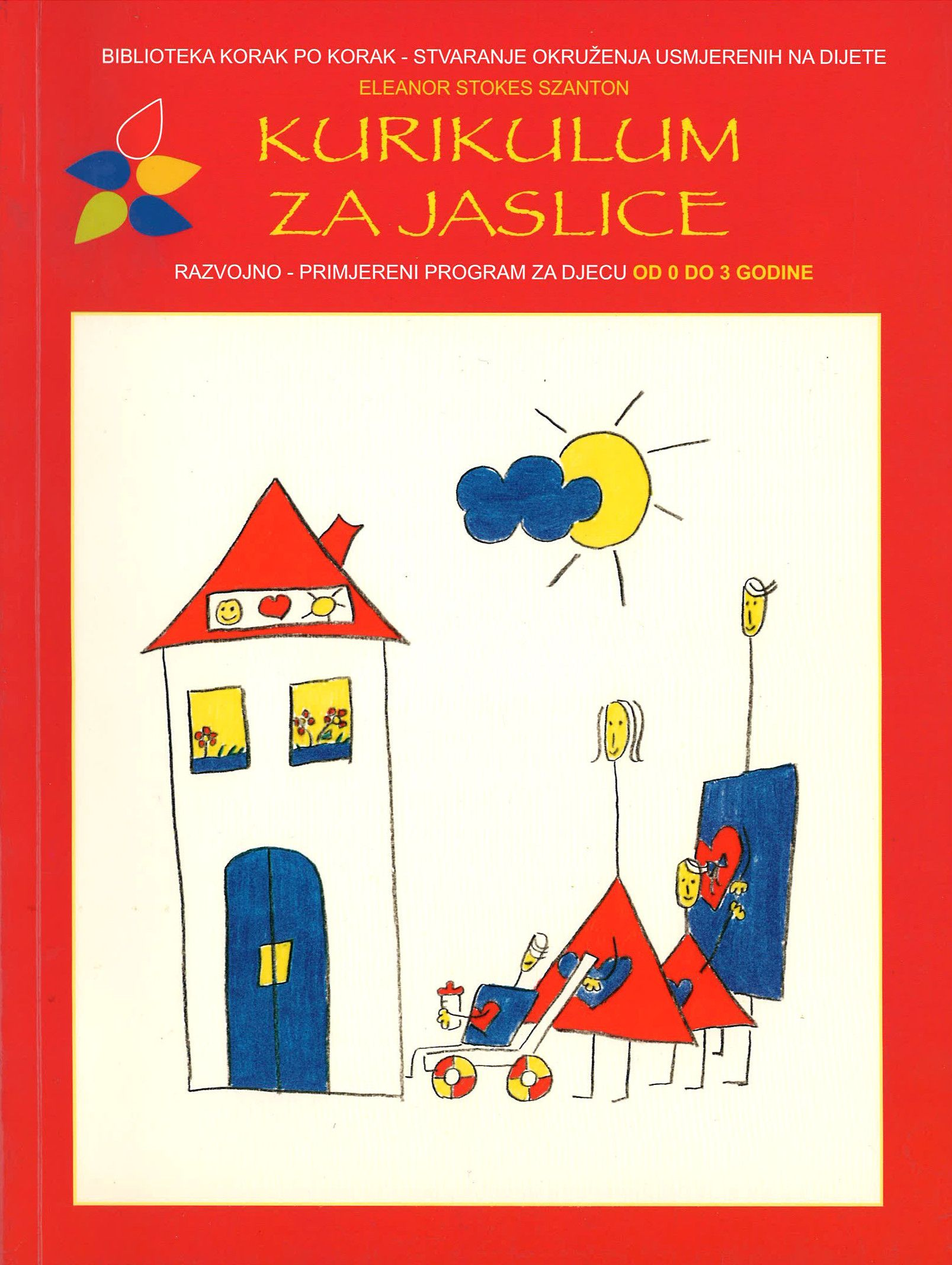 KURIKULUM ZA JASLICE - Razvojno-primjereni program za rad s djecom od 0 do 3 godine