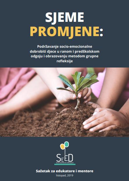 SJEME PROMJENE: Podržavanje socio-emocionalne dobrobiti djece u ranom i predškolskom odgoju i obrazovanju metodom grupne refleksije